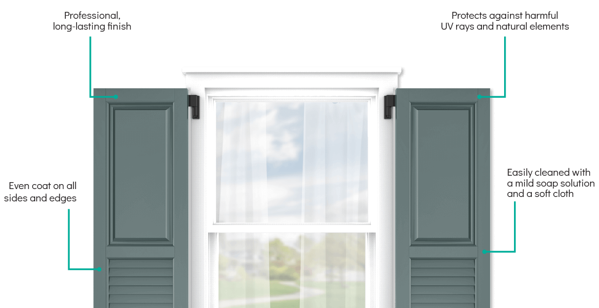 Adorned Openings' exterior shutter colors are professionally applied with an even coat on all sides and edges and protect against harmful UV rays and natural elements